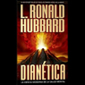 Dianetica: La Ciencia Moderna de la Salud Mental (Dianetics: The Modern Science of Mental Health) (Unabridged), by L. Ron Hubbard