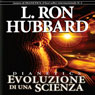 Dianetics: Evoluzione di una Scienza (Dianetics: The Evolution of a Science) (Unabridged), by L. Ron Hubbard
