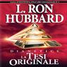 Dianetics: La Tesi Originale (Dianetics: The Original Thesis) (Unabridged) Audiobook, by L. Ron Hubbard