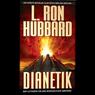Dianetik: Der Leitfaden fur den menschlichen Verstand: (Dianetics: The Modern Science of Mental Health) (Unabridged) Audiobook, by L. Ron Hubbard
