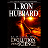 Dianetique: Evolution dUne Science (Dianetics: The Evolution of a Science) (Unabridged) Audiobook, by L. Ron Hubbard
