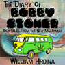 The Diary of Bobby Stoner: Tour Tales from the New Millennium (Unabridged) Audiobook, by William Hrdina