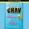 Diary Of A Chav: Slinging The Bling (Unabridged) Audiobook, by Grace Dent