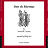 Diary of a Pilgrimage (Unabridged) Audiobook, by Jerome K. Jerome