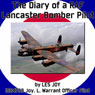 The Diary of a RAF Lancaster Bomber Pilot: World War II Audiobook, by Les Joy