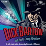 Dick Barton and the Li-Chang Adventure Audiobook, by Edward J. Mason