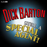 Dick Barton: Still a Special Agent Audiobook, by John Hosken