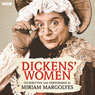 Dickens Women (Unabridged) Audiobook, by Miriam Margolyes