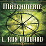 Die Maschinerie des Verstandes (The Machinery of the Mind) (Unabridged), by L. Ron Hubbard
