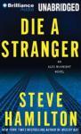 Die a Stranger: Alex McKnight #9 (Unabridged), by Steve Hamilton