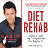 Diet Rehab: 28 Days to Finally Stop Craving the Foods That Make You Fat (Unabridged) Audiobook, by Dr. Mike Dow