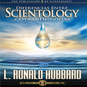 Diferencias Entre Scientology Y Otras Filosofias (Differences Between Scientology & Other Philosophies, Spanish Castilian Edition) (Unabridged) Audiobook, by L. Ron Hubbard