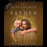 Difference a Father Makes (Unabridged), by Ed McGlasson