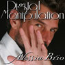 Digital Manipulation (Unabridged), by Alessia Brio