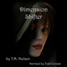 Dimension Shifter: Dimensions Saga (Unabridged), by T. M. Nielsen