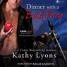 Dinner with a Bad Boy: A Novella (Unabridged), by Kathy Lyons