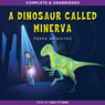 A Dinosaur Called Minerva (Unabridged), by Tessa Krailing