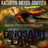Dinosaur Lake (Unabridged) Audiobook, by Kathryn Meyer Griffith