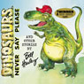Dinosaurs Never Say Please and Other Stories Audiobook, by Bill Harley