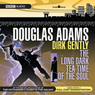Dirk Gently: The Long Dark Tea-Time Of The Soul (Unabridged), by Douglas Adams