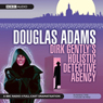Dirk Gentlys Holistic Detective Agency (Dramatised) Audiobook, by Douglas Adams