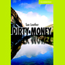 Dirty Money (Unabridged), by Sue Leather
