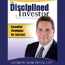 The Disciplined Investor: Essential Strategies for Success (Unabridged) Audiobook, by Andrew Horowitz