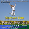 Discover Your Passion Hypnosis: Be Passionate & Find Happiness, Guided Meditation, Self-Help Subliminal, Binaural Beats Audiobook, by Rachael Meddows