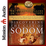 Discovering the City of Sodom: The Fascinating, True Account of the Discovery of the Old Testaments Most Infamous City (Unabridged) Audiobook, by Dr Steven Collins