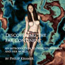 Discovering the Far Continent (Unabridged), by Philip Kramer