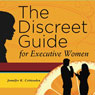 The Discreet Guide for Executive Women: How to Work Well with Men (and Other Difficulties) (Unabridged), by Jennifer K. Crittenden