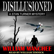 Disillusioned: A Stan Turner Mystery, Volume 2 Audiobook, by William Manchee