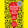 A Disorder Peculiar to the Country: A Novel (Unabridged), by Ken Kalfus