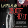 Disquiet Heart: Poe Series, Book 2 (Unabridged), by Randall Silvis