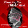 Dissecting the Hitler Mind (Unabridged) Audiobook, by Walter C. Langer