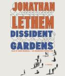 Dissident Gardens: A Novel Audiobook, by Jonathan Lethen