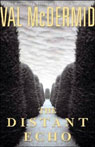 The Distant Echo, by Val McDermid