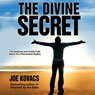 The Divine Secret: The Awesome and Untold Truth about Your Phenomenal Destiny (Unabridged) Audiobook, by Joe Kovacs