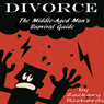 Divorce: The Middle-Aged Mans Survival Guide (Unabridged) Audiobook, by Zackary Richards