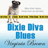 Dixie Diva Blues: Dixie Diva Mysteries, Book 3 (Unabridged) Audiobook, by Virginia Brown