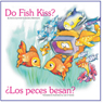 Do Fish Kiss?, by Donna Gummelt