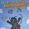 Do Mice Like Mushrooms? (Unabridged) Audiobook, by Janet Sparks