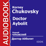 Doctor Aybolit (Unabridged) Audiobook, by Korney Chukovsky