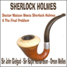Doctor Watson Meets Sherlock Holmes & The Final Problem, by Sir Arthur Conan Doyle