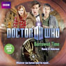 Doctor Who: Borrowed Time (Unabridged), by Naomi A. Alderman