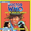 Doctor Who and the Brain of Morbius (Unabridged), by Terrance Dicks