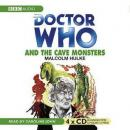 Doctor Who and the Cave Monsters (Unabridged) Audiobook, by Malcolm Hulke
