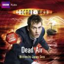 Doctor Who: Dead Air (Unabridged) Audiobook, by James Goss