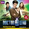 Doctor Who: The Eye of the Jungle Audiobook, by Darren Jones