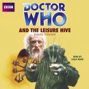 Doctor Who and the Leisure Hive (Unabridged) Audiobook, by David Fisher